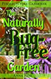img - for The Naturally Bug-Free Garden: Controlling Pest Insects Without Chemicals (Permaculture Gardener Book 2) book / textbook / text book