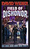 Field of Dishonor (0743435745) by David Weber