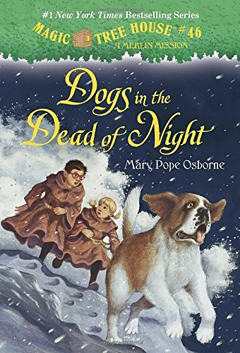 Magic Tree House #46: Dogs in the Dead of Night (A Stepping Stone Book(TM)) (Magic Tree House (R) Merlin Mission)