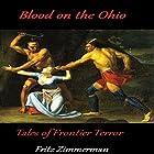 Blood on the Ohio: Frontier Tales of Terror Hörbuch von Fritz Zimmerman Gesprochen von: David Webb