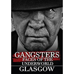 Gangsters: Faces from the Underground - Glasgow (Amazon.com Exclusive)