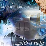 Classic Short Stories with a Twist | O. Henry,Kate Chopin,Ambrose Bierce