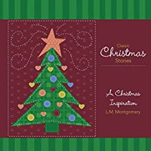 A Christmas Inspiration Audiobook by L. M. Montgomery Narrated by Cris Dukehart