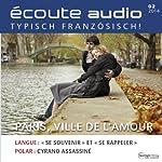 Écoute audio - Paris, la ville d'amour. 2/2014: Französisch lernen Audio - Paris, die Stadt der Liebe |  div.