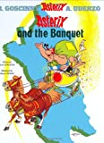 Asterix and the Banquet: Album #5 (0752866087) by Rene Goscinny