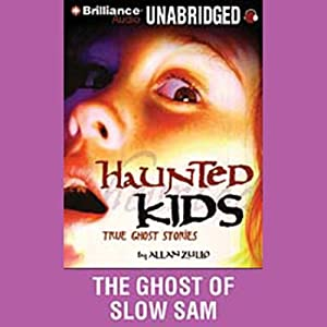 The Ghost of Slow Sam: Haunted Kids Series   [Allan Zullo]