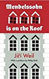 img - for Mendelssohn is on the Roof by Jiri Weil (2011-06-09) book / textbook / text book