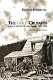 img - for The Gold Crusades: A Social History of Gold Rushes, 1849-1929 by Douglas Fetherling (2015-02-01) book / textbook / text book