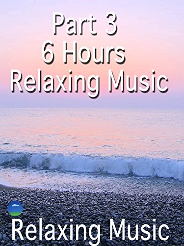 Part3 6Hours Relaxing Music
