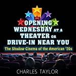 Opening Wednesday at a Theater or Drive-In Near You: The Shadow Cinema of the American '70s | Charles Taylor