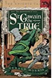 img - for The Adventures of Sir Gawain the True (The Knights' Tales Series) book / textbook / text book