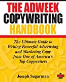 The Adweek Copywriting Handbook: The Ultimate Guide to Writing Powerful Advertising and Marketing Copy from One of America's Top Copywriters Reviews
