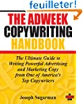 The Adweek Copywriting Handbook: The...