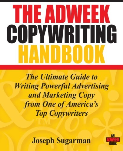 The-Adweek-Copywriting-Handbook-The-Ultimate-Guide-to-Writing-Powerful-Advertising-and-Marketing-Copy-from-One-of-Americas-Top-Copywriters