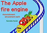 img - for The apple fire engine???Astonishment amusement park book / textbook / text book