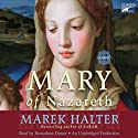 Mary of Nazareth: A Novel (       UNABRIDGED) by Marek Halter Narrated by Bernadette Dunne