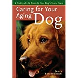 Caring for Your Aging Dog: A Quality-of-Life Guide for Your Dog's Senior Years ~ Janice Borzendowski