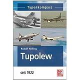 Tupolew: seit 1922: Flugzeuge seit 1922 (Typenkompass)
