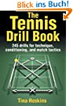 Tennis Drill Book: 100 Drills for Tec...