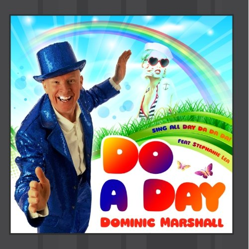 Dominic Marshall  feat. Stephanie Lea - Do A Day (Sing All Day)