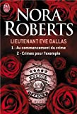 Lieutenant Eve Dallas : Tome 1, Au commencement du crime ; Tome 2, Crimes pour l'exemple