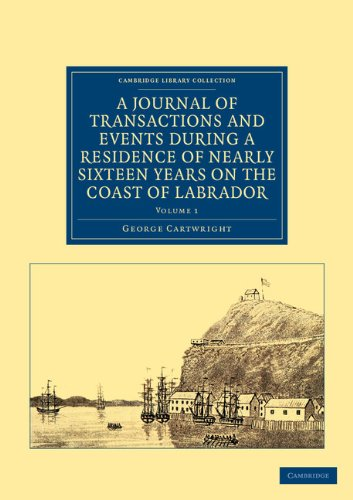 A Journal of Transactions and Events during a Residence of Nearly Sixteen Years on the Coast of Labrador (Cambridge Library Collection - Polar Exploration)
