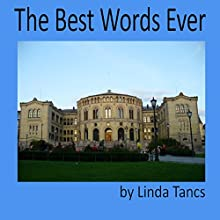 The Best Words Ever (       UNABRIDGED) by Linda Tancs Narrated by Neal Vickers