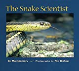 The Snake Scientist (Turtleback School & Library Binding Edition) (Scientists in the Field) (0613355709) by Montgomery, Sy