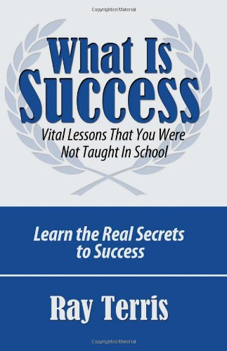 What is Success?: Vital Lessons That You Were Not Taught In School [Terris, Ray] (Tapa Blanda)
