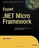 Expert .NET Micro Framework (Expert's Voice in .NET)