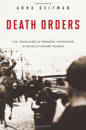 death-orders-the-vanguard-of-modern-terrorism-in-revolutionary-russia-praeger-security-international