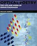 Optical Poetry: The Life and Work of Oskar Fischinger