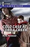 Cold Case at Cobra Creek (Harlequin Intrigue)