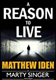 img - for A Reason to Live (Marty Singer Mystery #1) book / textbook / text book