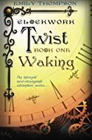 Clockwork Twist, Book 1 : Waking