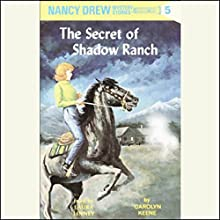 The Secret of Shadow Ranch: Nancy Drew Mystery Stories 5 Audiobook by Carolyn Keene Narrated by Laura Linney