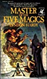 Master of the Five Magics (Del Rey Fantasy) (0345276353) by Lyndon Hardy