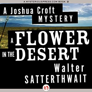 A Flower in the Desert | [Walter Satterthwait]