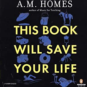 This Book Will Save Your Life | [A. M. Homes]
