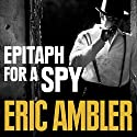 Epitaph for a Spy Audiobook by Eric Ambler Narrated by David Holt
