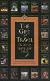 The Gift of Travel: The Best of Travelers' Tales (1885211252) by O'Reilly, James