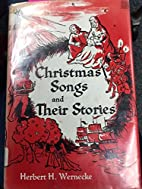Christmas songs and their stories by Herbert…
