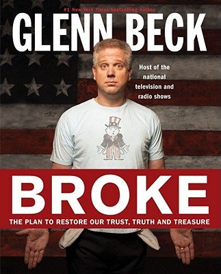 Broke: The Plan to Restore Our Trust, Truth and Treasure [Hardcover]