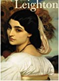 Frederic, Lord Leighton: Eminent Victorian Artist (0810926555) by Royal Academy of Arts (Great Britain)