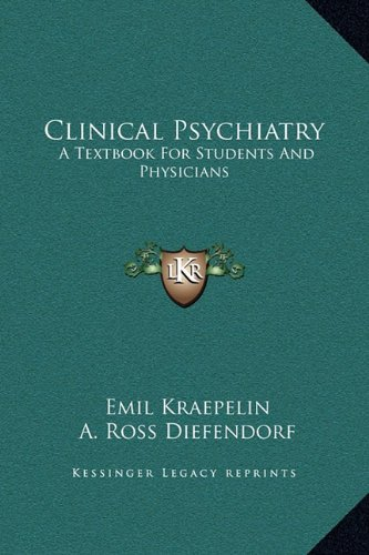 Clinical Psychiatry: A Textbook for Students and Physicians