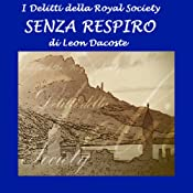 Senza respiro: I delitti della Royal Society [Breathless: The Crimes of the Royal Society] | [Leon Dacoste]