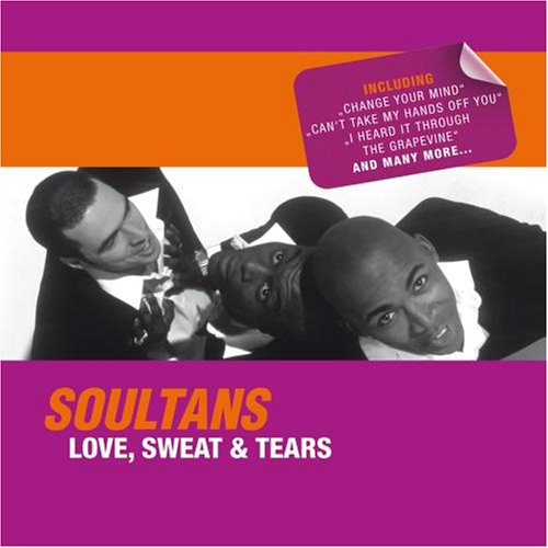 Soultans - Love, Sweat & Tears - Zortam Music