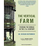 img - for BY Despommier, Dickson ( Author ) [{ The Vertical Farm: Feeding the World in the 21st Century (Library) By Despommier, Dickson ( Author ) Oct - 12- 2010 ( Compact Disc ) } ] book / textbook / text book