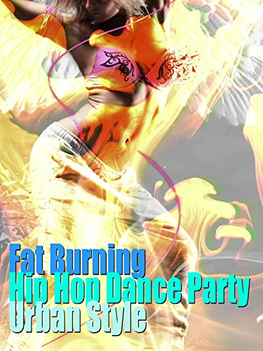 Fat Burning Hip Hop Dance Party Urban Style