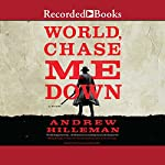 World, Chase Me Down | Andrew Hilleman